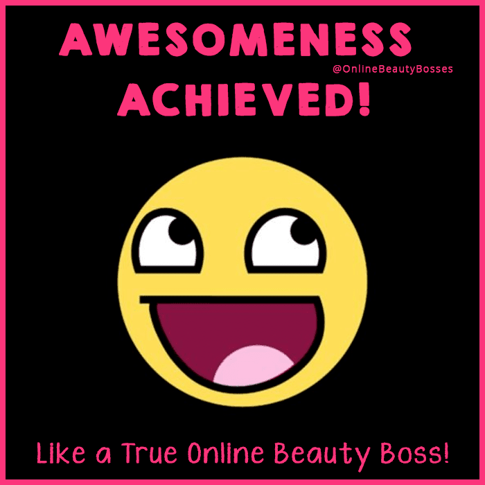 Like a true Online Beauty Boss!