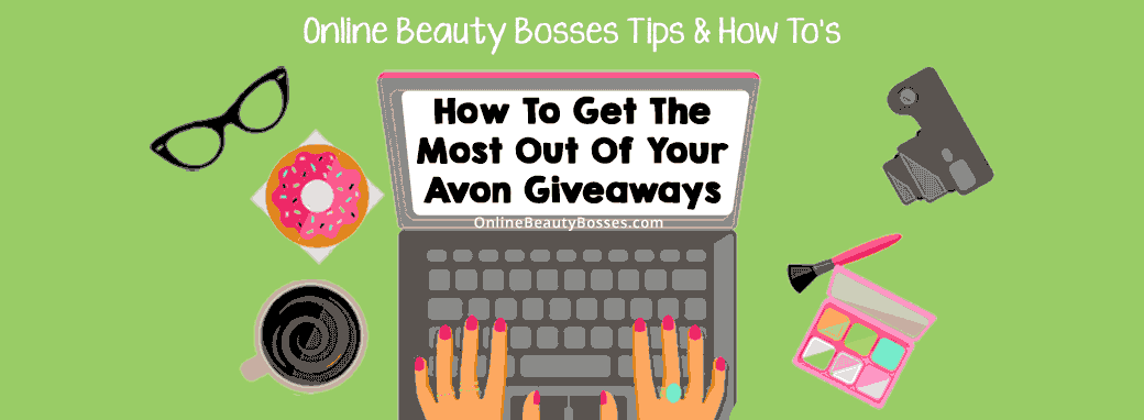 How To Get The Most Out Of Your Avon Online Giveaways