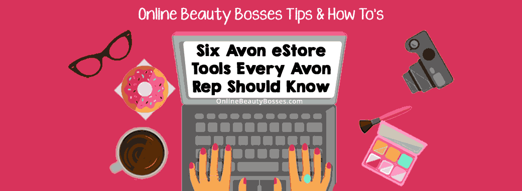 Avon eStore Tools Every Avon Rep Should Know
