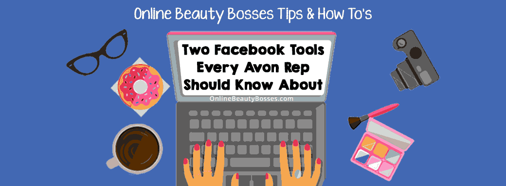 Facebook Tool Every Avon Rep Should Know About