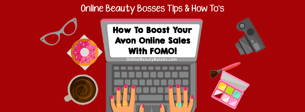 Boost Avon Sales With FOMO